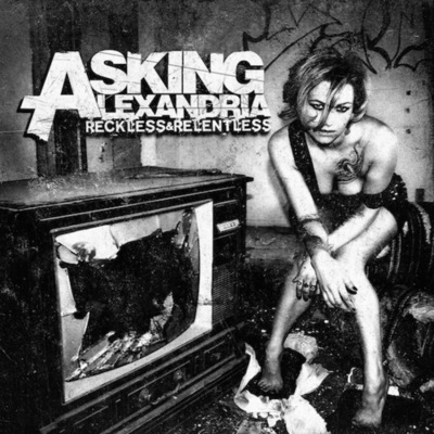 asking alexandria reckless and relentless