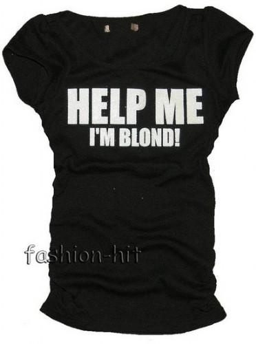 T-shirt Help me I`m blonde!